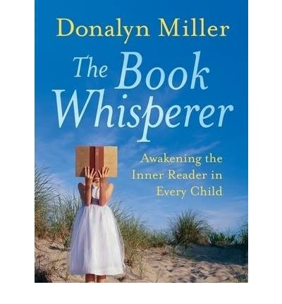 [( The Book Whisperer: Awakening the Inner Reader in Every Child By Miller, Donalyn ( Author ) Paperback Mar - 2009)] Paperback