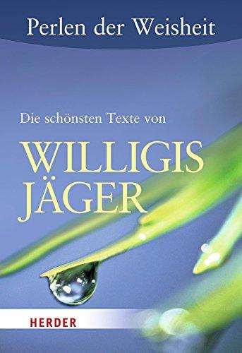Perlen der Weisheit: Die schönsten Texte von Willigis Jäger (HERDER spektrum)