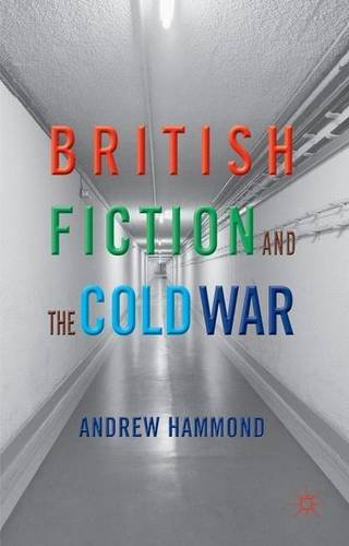 British Fiction and the Cold War by Andrew Hammond (2013-09-25)