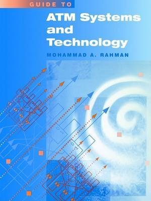 [(ATM Systems and Technology)] [By (author) Mohammad A. Rahman] published on (August, 1998)