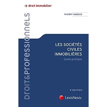 Les sociétés civiles immobilières: Guide pratique