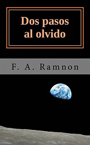 Dos Pasos Al Olvido por F. A. Ramnon