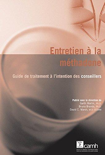 Entretien à la méthadone : Guide de traitement à l'intention des conseillers: Guide de traitement à l'intention des conseillers