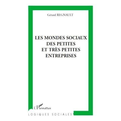 Mondes Sociaux des Petites et Tres Petites Entreprises de Gérard Regnault (1 juin 2011) Broché