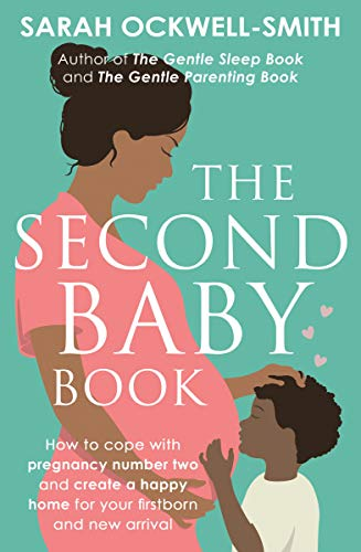 The Second Baby Book: How to cope with pregnancy number two and create a happy home for your firstborn and new arrival (English Edition)