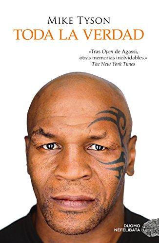 Toda la verdad por Mike Tyson