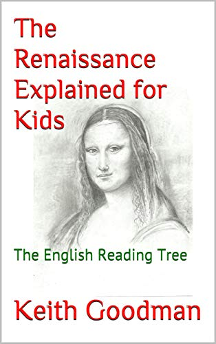 The Renaissance Explained for Kids: The English Reading Tree (English Edition)