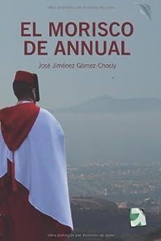 EL MORISCO DE ANNUAL: Novela histórica (Africa nº 1) de [GÓMEZ, JOSÉ JIMÉNEZ]