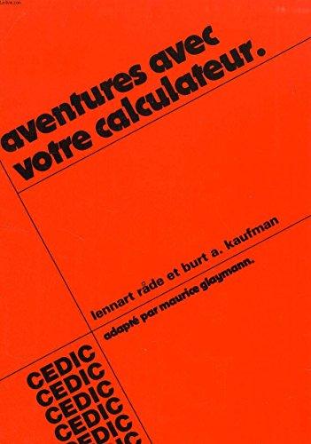 Aventures avec votre calculateur (Collection Formation des maîtres en mathématiques)