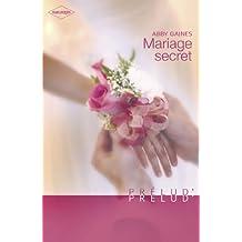 Mariage secret (Harlequin Prélud') (Prelud')