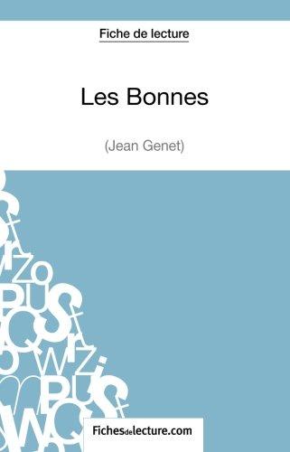 Les Bonnes de Jean Genet (Fiche de lecture): Analyse Complète De L'oeuvre par Sophie Lecomte