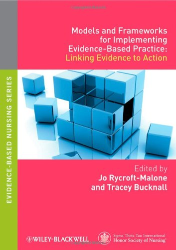 models-and-frameworks-for-implementing-evidence-based-practice-linking-evidence-to-action