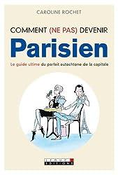 Comment (ne pas) devenir parisien