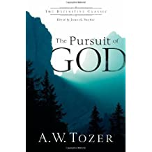 The Pursuit of God (The Definitive Classic) by Tozer, A. W. (2013) Paperback