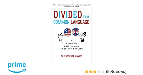 Divided by a common language a guide to british and american divided by a common language a guide to british and american english amazon christopher davies 9780618911622 books fandeluxe Choice Image