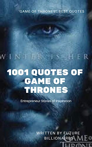 1001 Quotes of Game of Thrones: GAME OF THRONES: BEST QUOTES ...