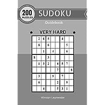 Sudoku 200 Puzzle Book Very Hard Guide book: Sudoku very hard puzzle books for adults level for difficult sudoku puzzle enthusiasts advanced players sudoku ... (Sudoku Book Very Hard 1) (English Edition)