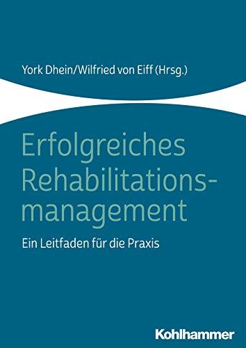 Erfolgreiches Rehabilitationsmanagement: Ein Leitfaden für die Praxis