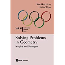 Solving Problems In Geometry: Insights And Strategies: Insights and Strategies (Mathematical Olympiad)