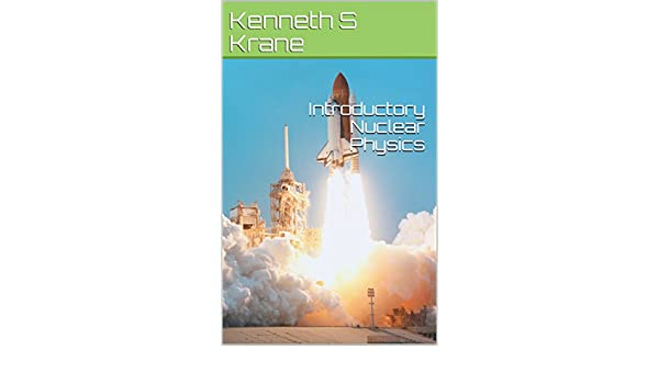 Introductory Nuclear Physics Updated Kenneth S Krane