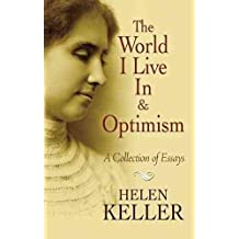 [(The World I Live in and Optimism: A Collection of Essays)] [Author: Helen Keller] published on (January, 2010)