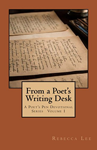From a Poet's Writing Desk (The Poet's Pen Devotional Series Book 1) (English Edition)