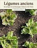 Légumes anciens des potagers de la Champagne-Ardenne et de l'Aisne