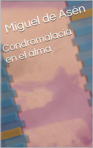 Condromalacia en el alma por Miguel de Asén