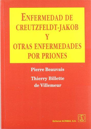 Enfermedad de Creutzfeldt-Jakob y otras enfermedades por priones por Pierre Beauvais
