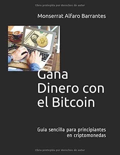 Gana Dinero con el Bitcoin: Guía sencilla para principiantes en criptomonedas