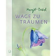 Wage zu träumen (Edition Margot Bickel)