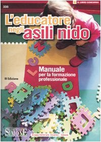 L'educatore negli asili nido. Manuale per la formazione professionale
