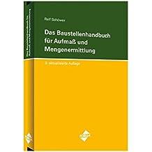 Das Baustellenhandbuch für Aufmass und Mengenermittlung (Baustellenhandbücher)