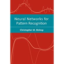 Neural Networks for Pattern Recognition (Advanced Texts in Econometrics) by C.M. Bishop (1996-01-18)