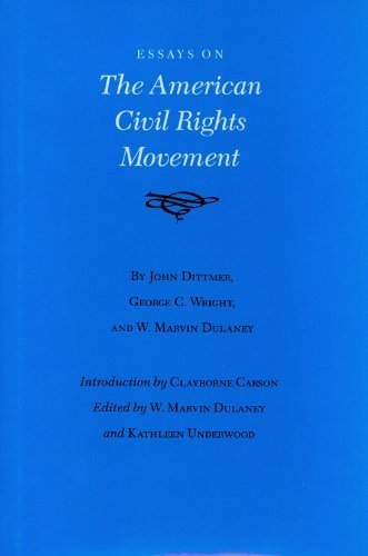 Essays on the American Civil Rights Movement (Walter Prescott Webb Memorial Lectures, published for the University of Texas at) (1993-06-01)