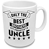 Muggies Magic Best Design For Only The Best Brothers Get Promoted To Uncle 11 Oz Ceramic Mug