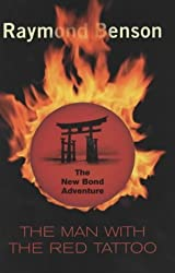 The Man with the Red Tattoo (James Bond) by Raymond Benson (2002-05-02)