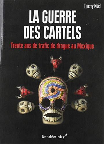 La guerre des cartels : 30 ans de trafic de drogue au mexique