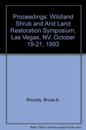 proceedings-wildland-shrub-and-arid-land-restoration-symposium-las-vegas-nv-october-19-21-1993