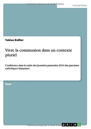Vivre La Communion Dans Un Contexte Pluriel par Tobias Keler