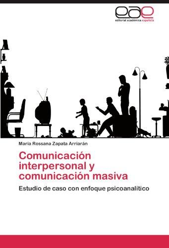 Comunicacion Interpersonal y Comunicacion Masiva por Mar a. Rossana Zapata Arriar N.