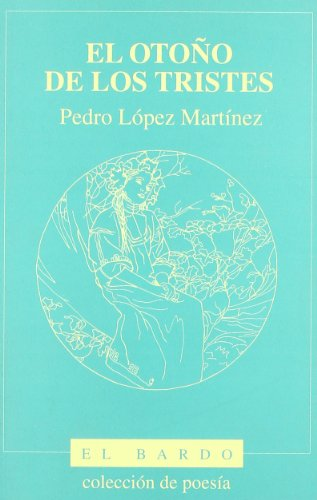 El otoño de los tristes (El bardo) por Pedro López Martínez