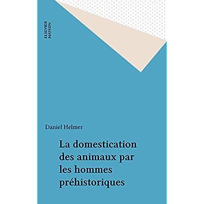 La domestication des animaux par les hommes préhistoriques (Préhistoire)