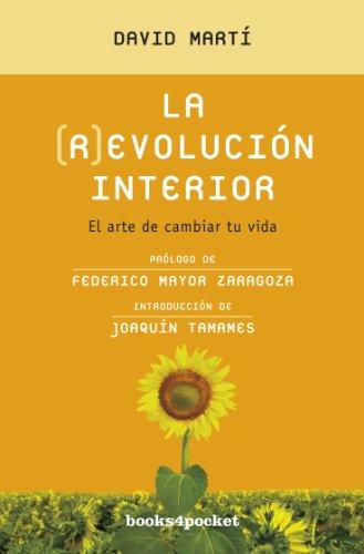 La (R)evolución interior: El arte de cambiar tu vida (Books4pocket crec. y salud) por David Martí Martínez