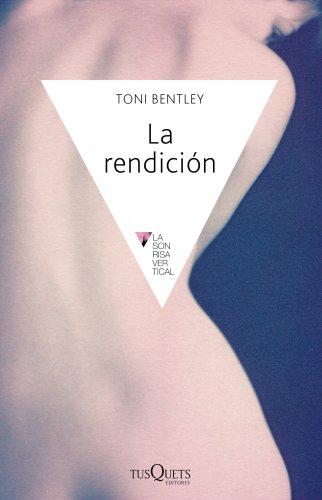 La rendición (.) por Toni Bentley