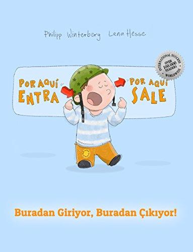 ¡Por aqui entra, Por aqui sale! Buradan Giriyor, Buradan Çıkıyor!: Libro infantil ilustrado español-turco (Edición bilingüe) por Philipp Winterberg