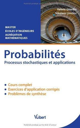 Probabilités - Processus stochastiques et applications - Master - Ecoles d'ingénieurs - Agrégation de mathématiques de Valérie Girardin (17 janvier 2014) Broché