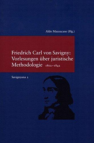 Friedrich Carl Von Savigny, Vorlesungen Uber Juristische Methodologie 1802-1842 (Savignyana. Texte Und Studien) (German Edition) by Friedrich Carl Von Savigny (2004-08-31)