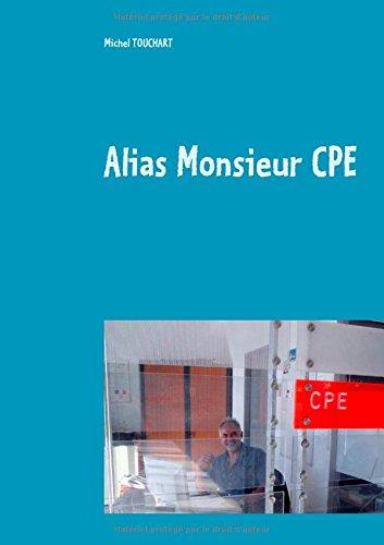 Alias monsieur CPE : Conseiller Principal d'Education : un métier, des identités professionnelles