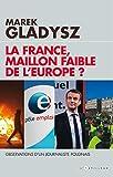 La France, maillon faible de l'Europe ? Observations d'un journaliste Polonais